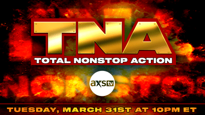 Impact Wrestling Announces New Matches And More For Upcoming TNA Special On AXS TV