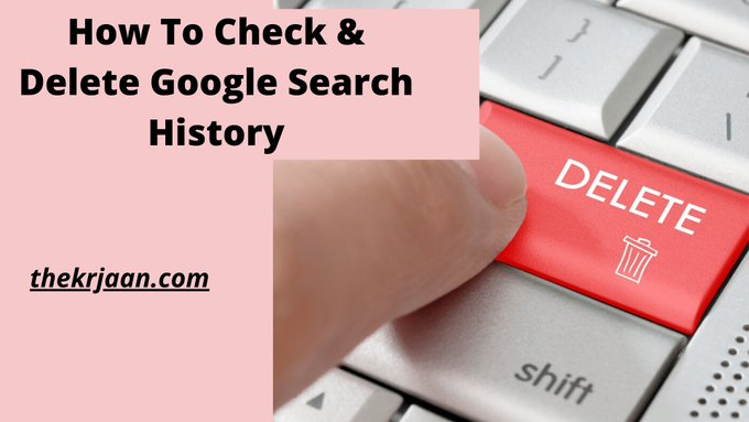 How To Check & Delete Google Search History