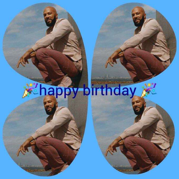 Happy birthday common!!!