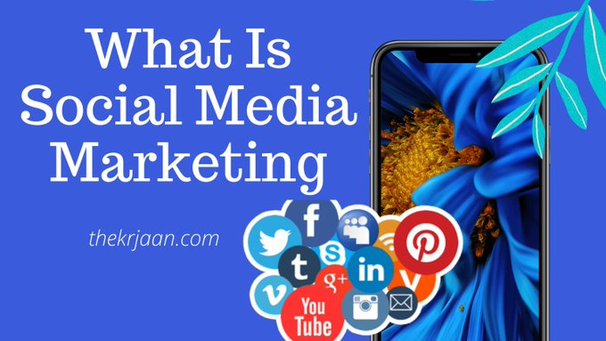What Is Social Media Marketing(SMM) Complete Guide