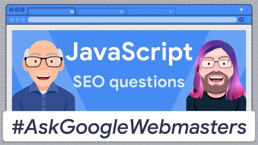 "Cartoon image of an internet browser with @g33konaut and @JohnMu enclosing the words ""JavaScript SEO questions #AskGoogleWebmasters"""