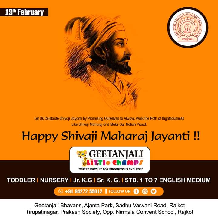 Let Us Celebrate Shivaji Jayanti by Promising Ourselves to Always Walk the Path of Righteousness like Shivaji Maharaj and Make Our Nation Proud.  Happy Shivaji Maharaj Jayanti !! #ChhatrapatiShivaji #ShivajiJayanti  Geetanjali Public School #Admissions #open #NURSERYpic.twitter.com/eXMmm3Kpfi