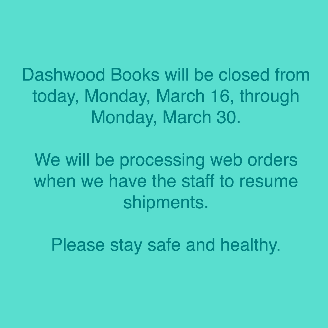 Please email us - info@dashwoodbooks.com - if you have any questions. Thank you as always for your support.