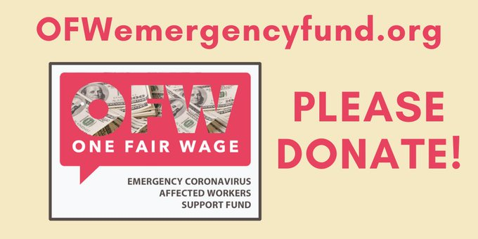 The @onefairwage campaign has launched an EMERGENCY FUND for coronavirus affected tipped workers and service workers. These are the workers bearing the brunt of the economic downturn. They need our help!  https://ofwemergencyfund.org  Please give what you can AND help spread word!
