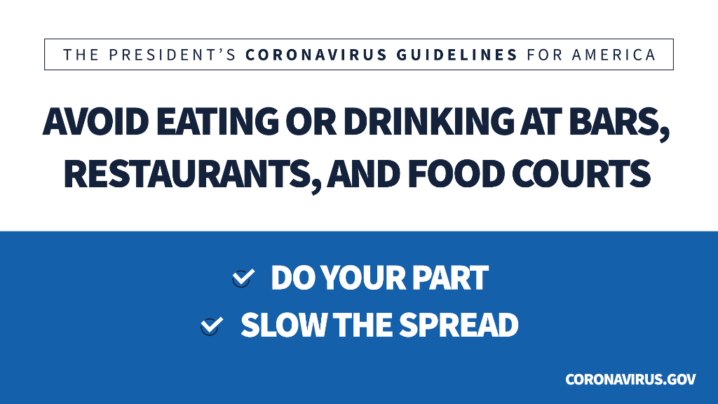 Avoid eating out. Use carry-out, drive-thru, and delivery options.