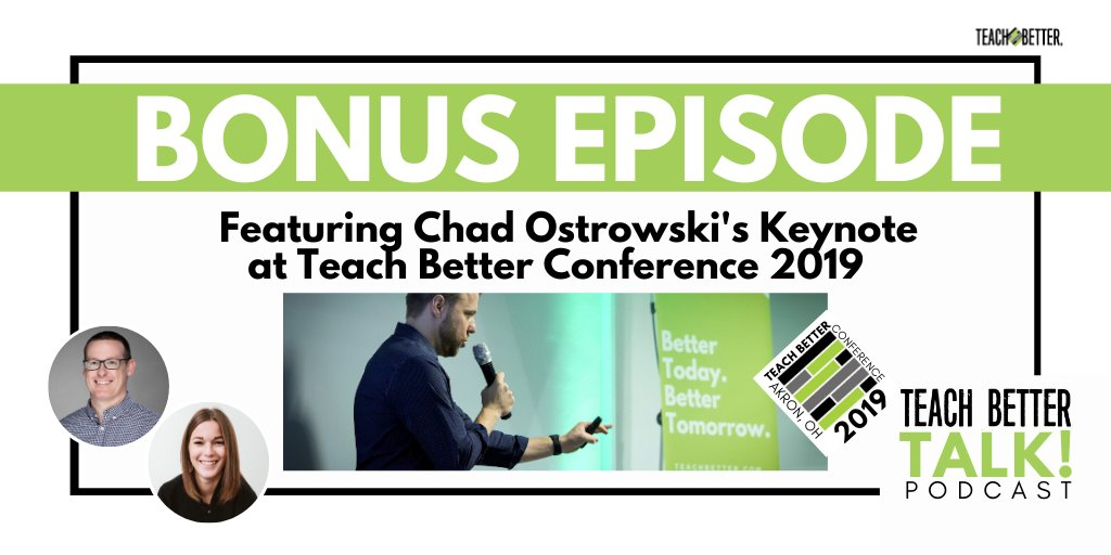 This is the audio from Chad's keynote talk at the 2019 Teach Better Conference in Akron, Ohio. Chad shares his story and the creation of the Teach Better Mindset, and the Teach Better Team.   #TeachBetter19 #TeachBetter @chadostrowski #teachertwitter