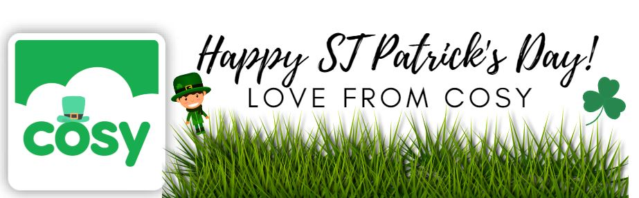 Happy ST Patrick's Day! Love from the Cosy team! 🍀 #STPatricksday