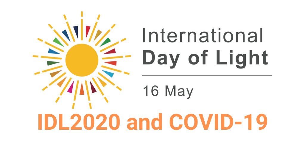 International Day Of Light 16 May On Twitter: &Quot;We Understand Many Planned  #Idl2020 Activities Around May 16 May No Longer Place As Scheduled Due To  The Recent Outbreak Of Covid-19. See Our