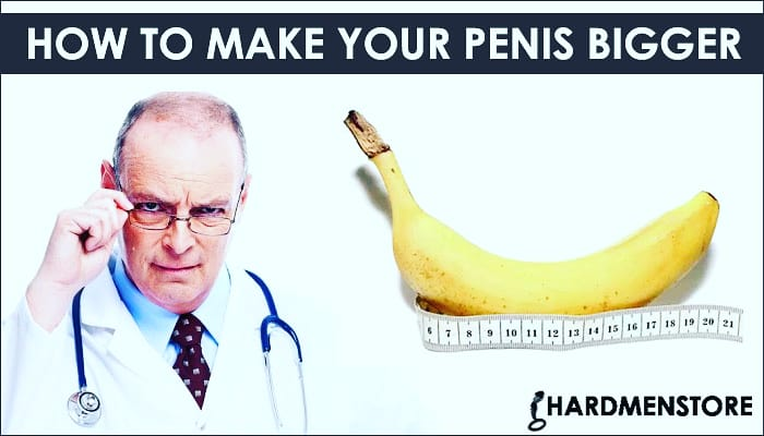 How to get your penis bigger naturally