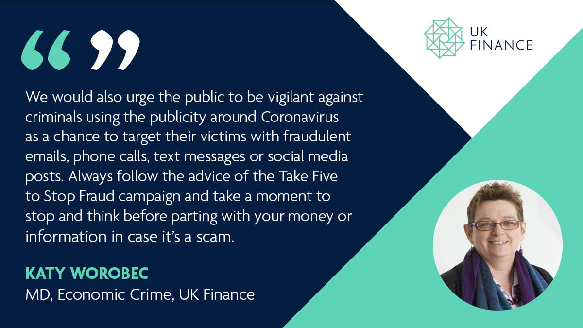 Uk Finance On Twitter Uk Finance Is Urging Customers To Be Aware Of Criminals Exploiting The Coronavirus Outbreak To Commit Fraud And To Always Follow The Advice Of The Take Five To