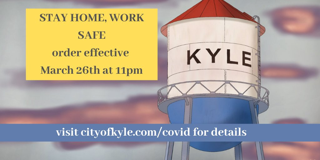 By order of @hayscountygov, #KyleTX will implement a Stay Home, Work Safe order from 11 p.m. 3/26. Order requires all residents living within Hays County are ordered to stay at home with a curfew in place between the hours of 11pm-4am. http://cityofkyle.com/covid  for details and FAQs pic.twitter.com/cQbLA4XWbw