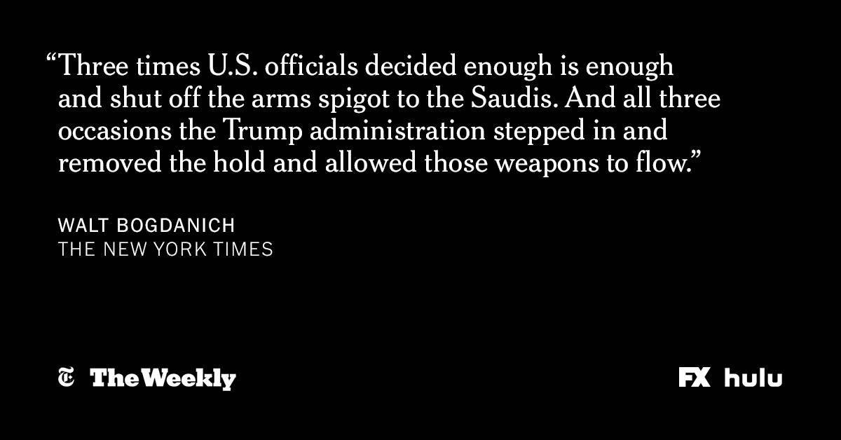 When Congress tried to block arms sales to Saudi Arabia, the White House smoothed the way. #TheWeeklyNYT investigates defense industry ties to the Trump administration.  Streaming now on @Hulu. https://nyti.ms/2IXIh9c