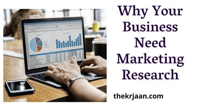 Why Your Business Need Marketing Research