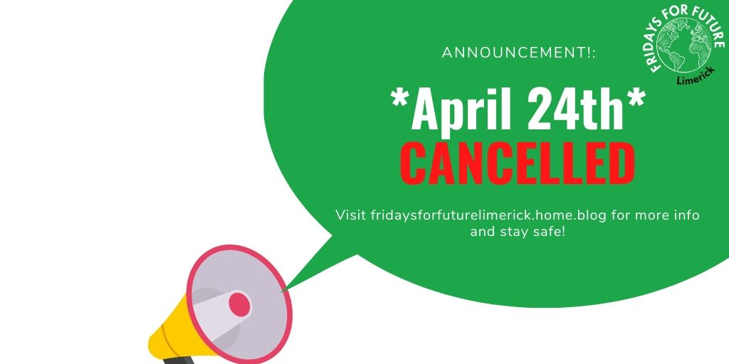 April 24th has been cancelled but there will be more news coming later: #ClimateStrikeOnline #Limerick