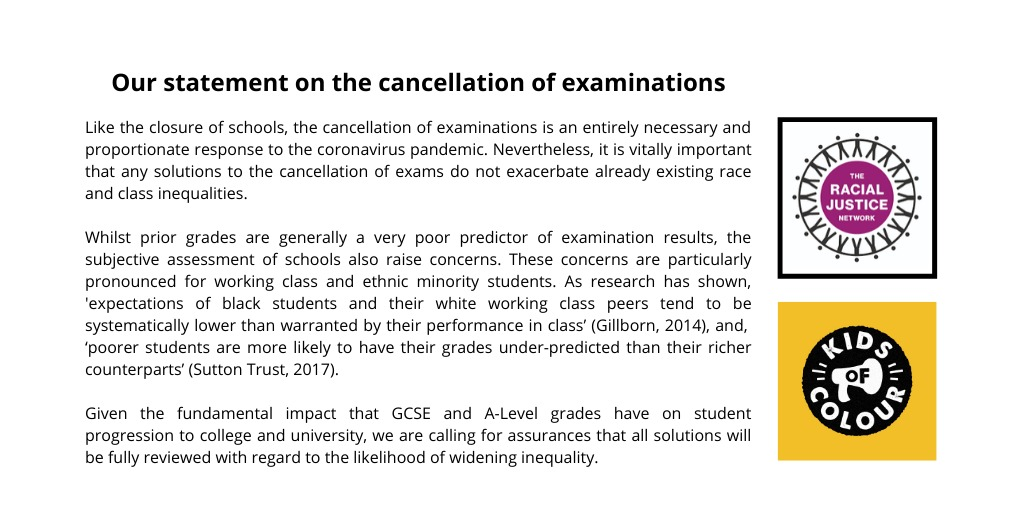 Please see our statement with @KidsOfColourHQ on the cancellation of GCSE and A-Level examinations.  Whilst we welcome the cancellations, we need to guard against alternatives that exacerbate race and class inequalities.  #coronavirus https://t.co/qZwY62p1TO