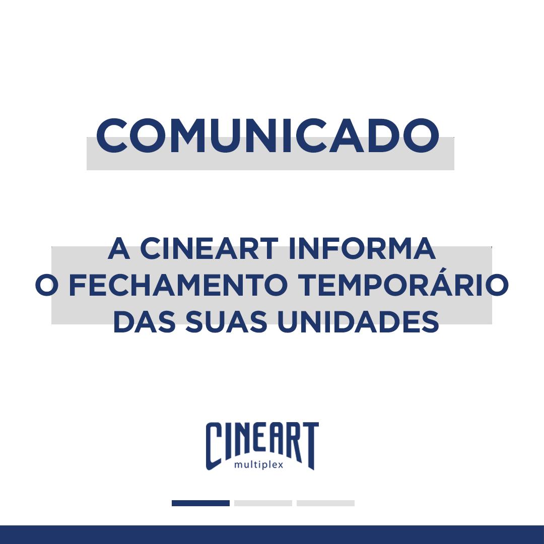 COMUNICADO: A Cineart informa o fechamento temporário das suas unidades. https://t.co/6mwLlTlkmC