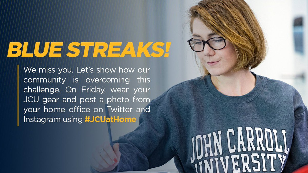 Blue Streaks! Use #JCUatHome on Friday and post a photo wearing John Carroll gear from your home office.