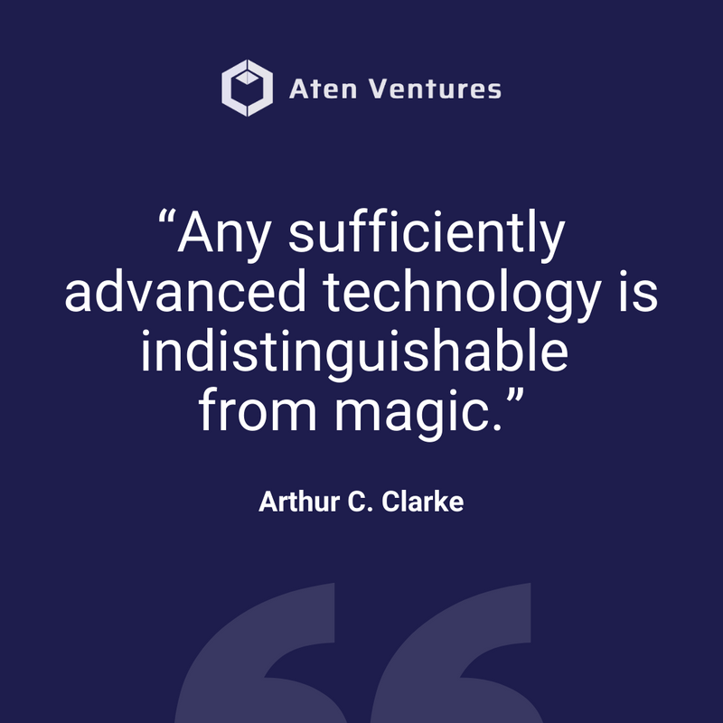 """We couldn't agree more! And as Terry Pratchett, author of """"A Hat Full of Sky"""" would say:  """"It's still magic even if you know how it's done.""""  #AtenVentures #TechnologyDevelopment #GrowthMarketing #Captialpic.twitter.com/XHh7lHZ6J2"""