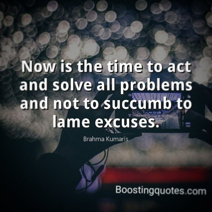 """Now is the time to act and solve all problems and not to succumb to lame excuses.""  ( Brahma Kumaris)  #quotes BoostingQuotes #dailyquote #motivationquote #motivatedyou #motivationalquotes #inspiration #inspirationalquotes #inspireyou pic.twitter.com/vtuTph3WW9"