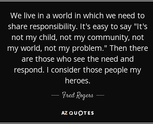 Jennifer Konfrst On Twitter Today Would Have Been Fred Rogers Birthday His Words Always Resonate But This Quote Has Long Been A Favorite And Especially Relevant Today Https T Co Dxwrkbngtk