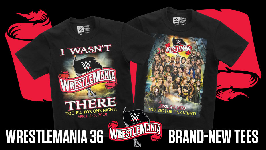 "WWE Releases ""I Wasn't There"" WrestleMania 36 Merchandise"