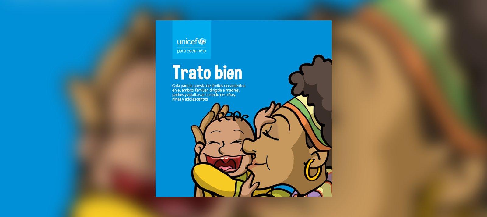Guía para el trato bien, para puesta de limites no violentos de la UNICEF