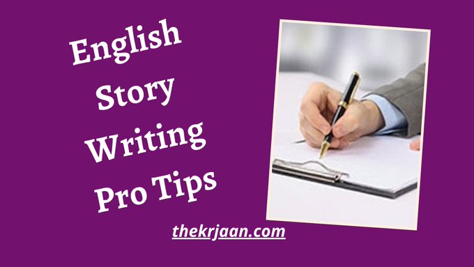 English Story Writing Pro Tips For Everyone