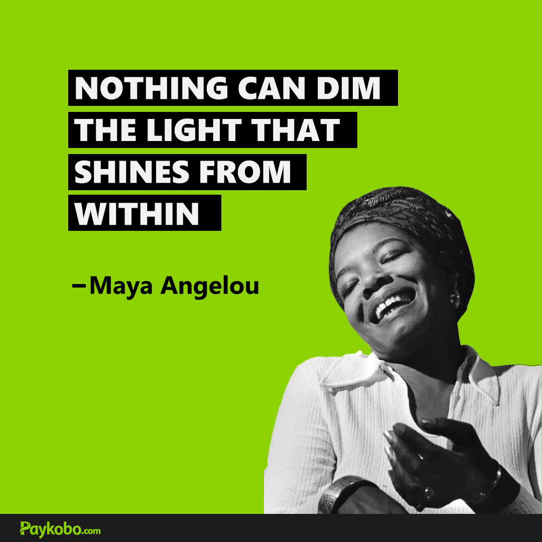 Nothing Can dim the light that shines from within -  Maya Angelou.  #Mondaymorning #Mondaymood #MondayMotivaton  #Nigerians #COVIDー19 #Paykobo pic.twitter.com/ET3z8vvili