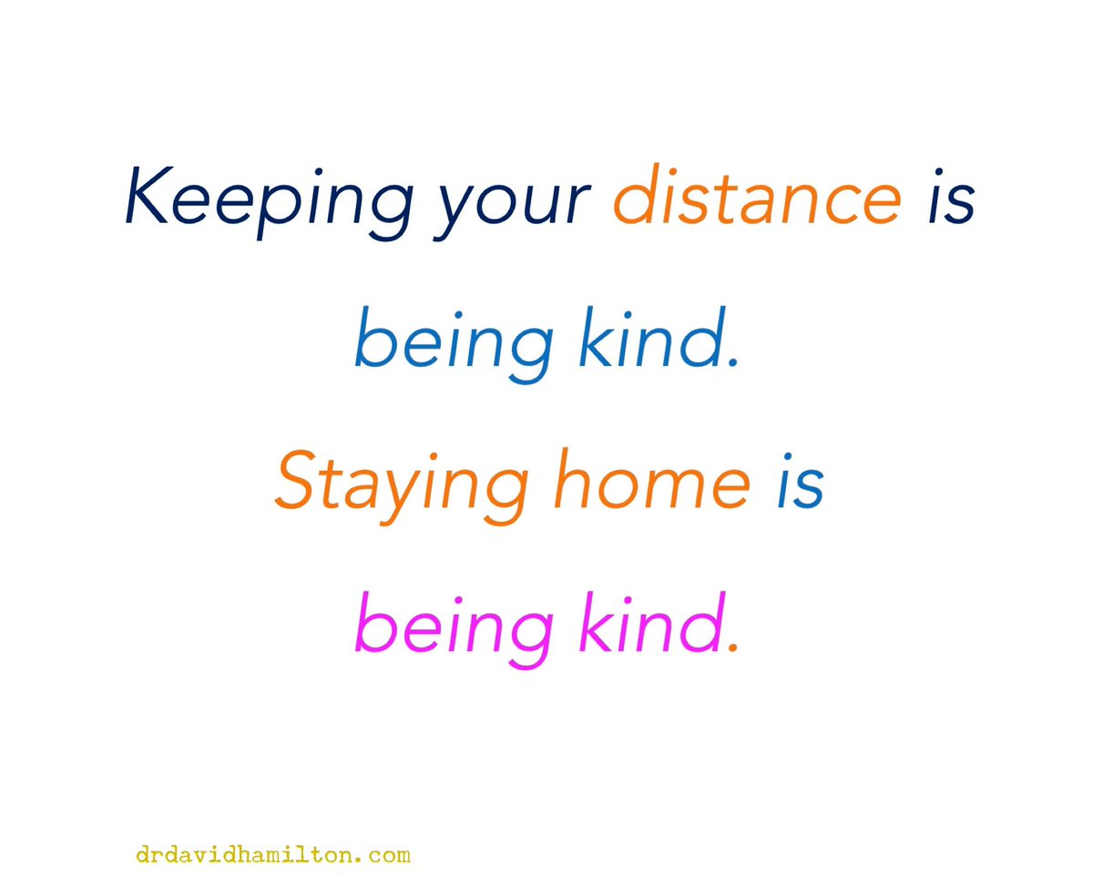 Keeping your distance is being kind. Staying home is being kind.