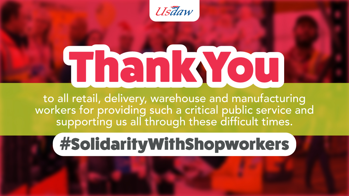 Retail, distribution and manufacturing workers are doing an incredible job during the coronavirus pandemic. Show your thanks in person by treating shop staff with kindness and respect – and support them by sharing #SolidarityWithShopworkers