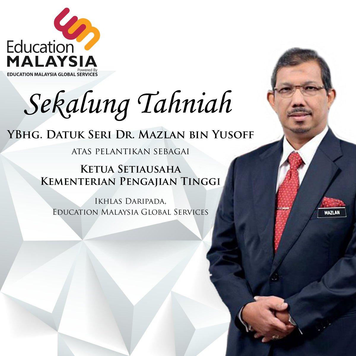 Tahniah diucapkan kepada YBhg. Datuk Seri Dr. Mazlan bin Yusoff di atas pelantikan sebagai Ketua Setiausaha Kementerian Pengajian Tinggi.  Ikhlas daripada Education Malaysia Global Services.  #EducationMalaysia #StudyinMalaysia #InternationalStudent   https://www.educationmalaysia.gov.my/pic.twitter.com/SHBcjmqkh7