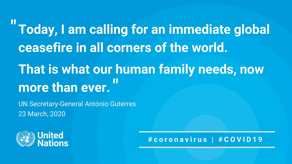 I am calling for an immediate global ceasefire in all corners of the world.  That is what our human family needs, now more than ever.  -- @antonioguterres https://t.co/ycVIJFtuw9 #COVID19 #coronavirus https://t.co/ABxjmAviKD