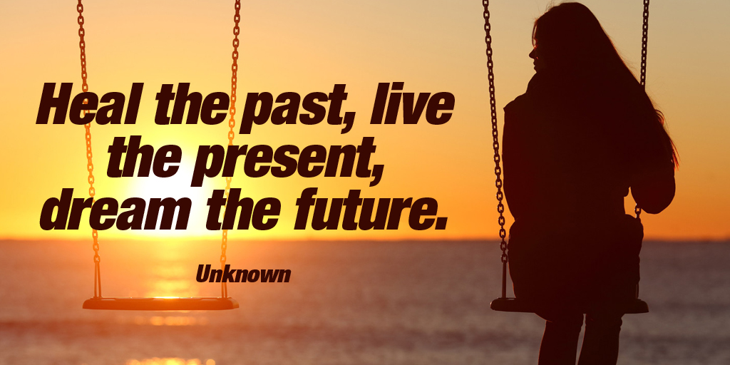 Heal the past, live the present, dream the future. - Unknown #quote #ThankfulThursday