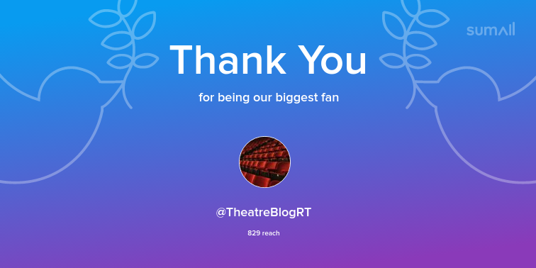 Our biggest fans this week: TheatreBlogRT. Thank you! via sumall.com/thankyou?utm_s…