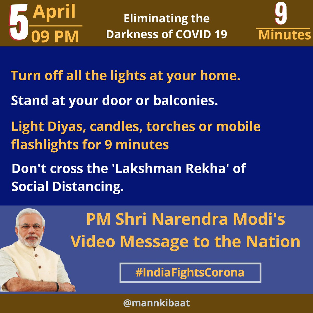 #9pm9minute   Turn off all the lights at your home.  Stand at your door or balconies.  Light Diyas, candles, torches or mobile flashlights for 9 minutes.  Don't cross the'Lakshman Rekha'of Social Distancing.  #IndiaFightsCorona<br>http://pic.twitter.com/dNkM2Kjs2M