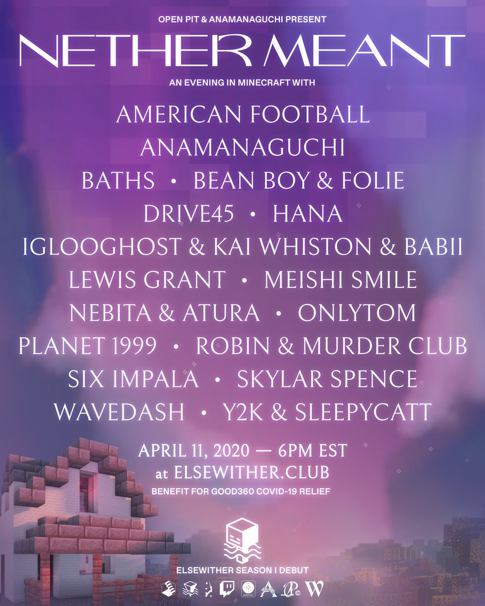 Open Pit & @anamanaguchi present #NetherMeant Saturday, April 11 6PM EST performances by @americfootball @BATHSmusic @skylar__spence @wearewavedash @y2k2y + @maxschramp @lewisjamesgrant @HANAtruly + more in our new virtual @elsewherespace venue elsewither.club