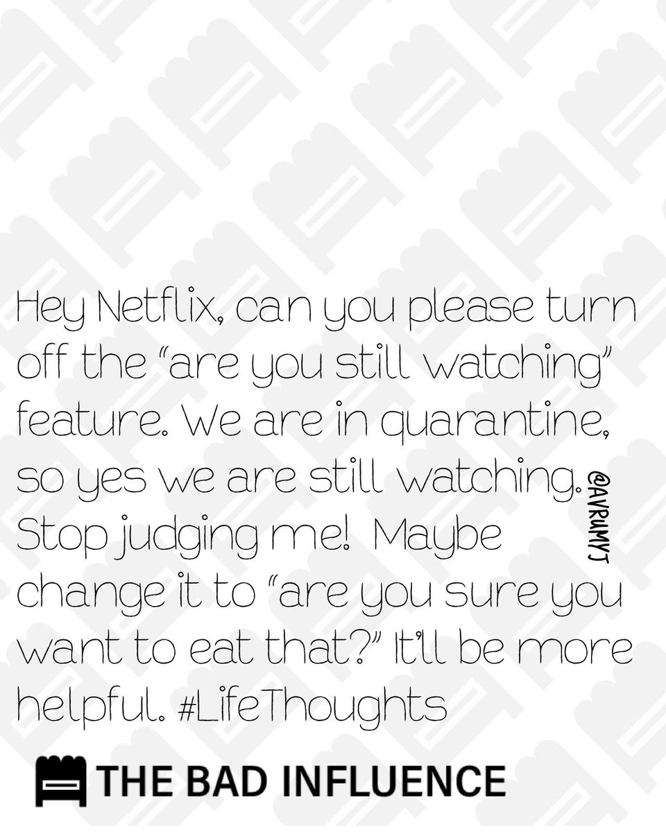 "Hey @netflix can you please turn off the ""are you still watching"" feature. We are in #Quarantine so yes we are still watching. Stop judging me!  Maybe change it to ""are you sure you want to eat that?"" It'll be more helpful. #LifeThoughts #TBI #CoronavirusLockdown #QuarantineLifepic.twitter.com/yufeRMrLuM"