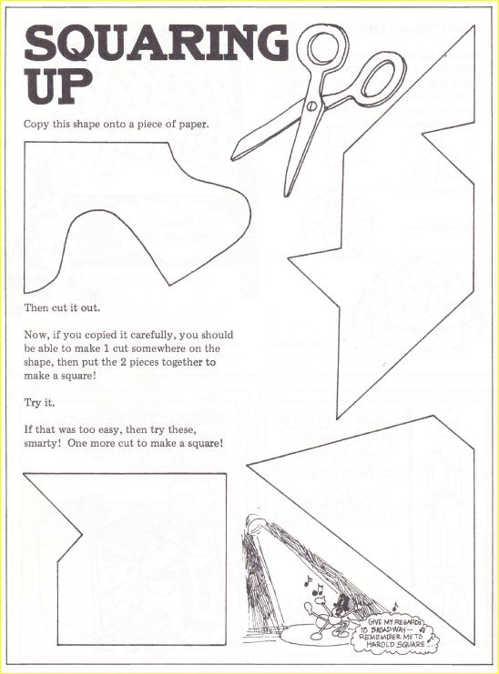 Make-a-square puzzles. You can cut each shape with one cut and put the two pieces back together to make a square.