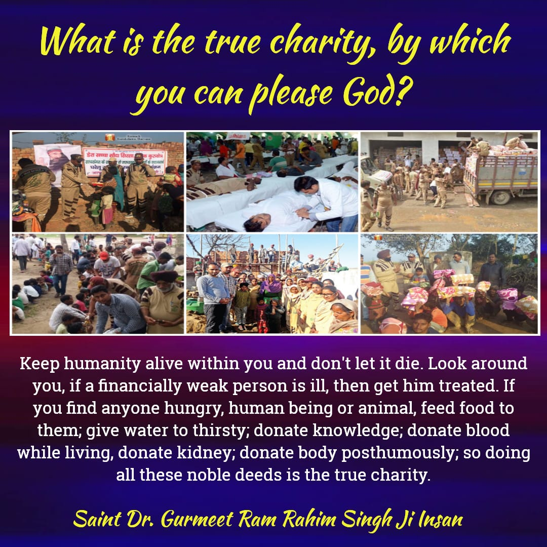 #LifeLessons DrMSG, taught true meaning of humanity by, Help others. Earn honestly. Walk the path of humanity. Medidate regularly. Follow the religions. @Gurmeetramrahim  @derasachasaudapic.twitter.com/5MLe07Hegx