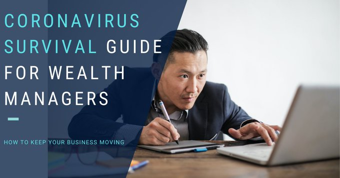 Coronavirus Survival Guide for Wealth Managers