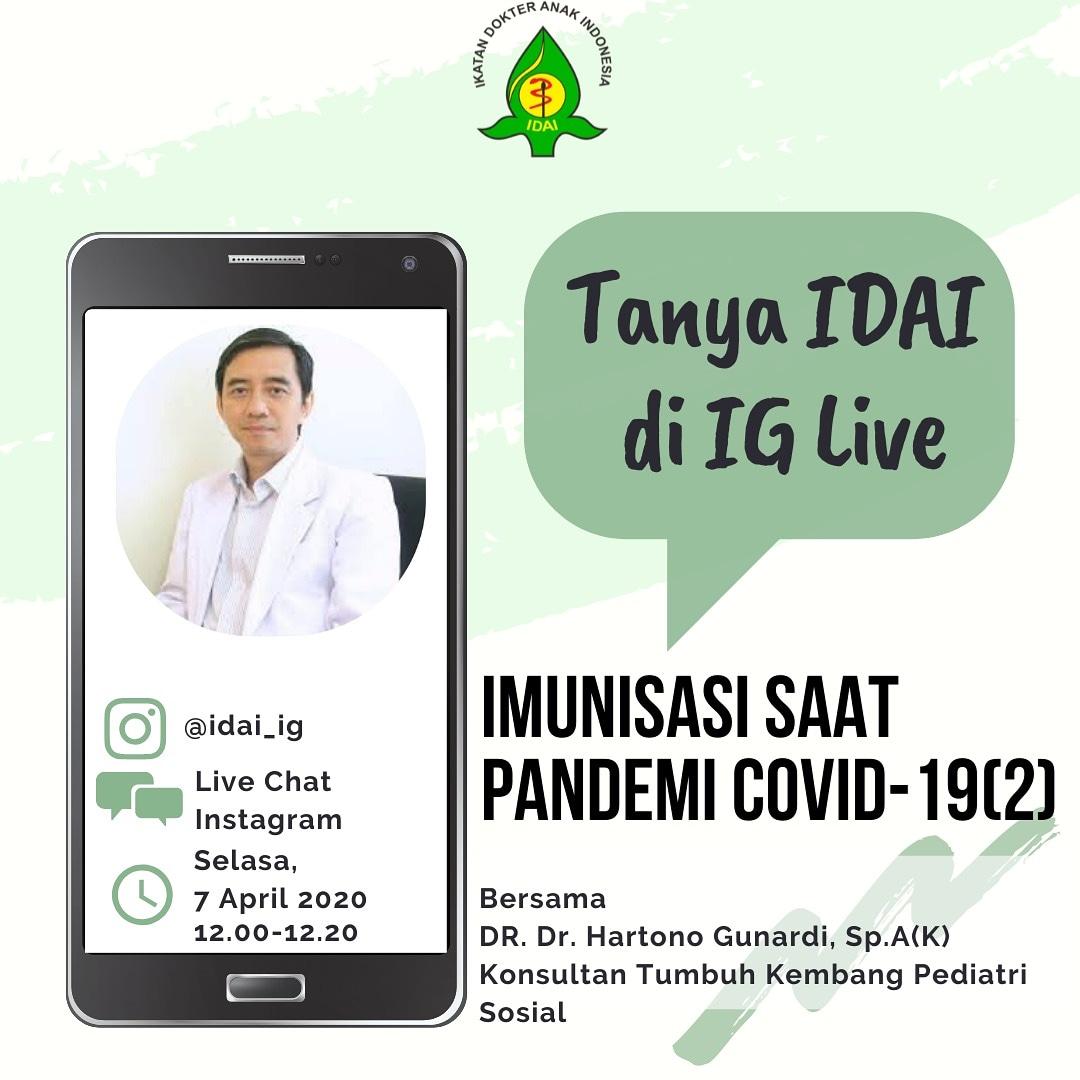 "Ikuti Tanya IDAI di IG Live pada Selasa, 7 April 2020 pukul 12.00 dengan Topik ""Imunisasi saat Pandemi COVID-19 (2)"" bersama DR. Dr. Hartono Gunardi, Sp.A(K)  #TanyaIDAI #DokterAnak #KonsultasiOnline #KesehatanAnak #LiveChatIDAI #ImunisasiAnak #IndonesianPediatricSocietypic.twitter.com/PvQTZ9remu"