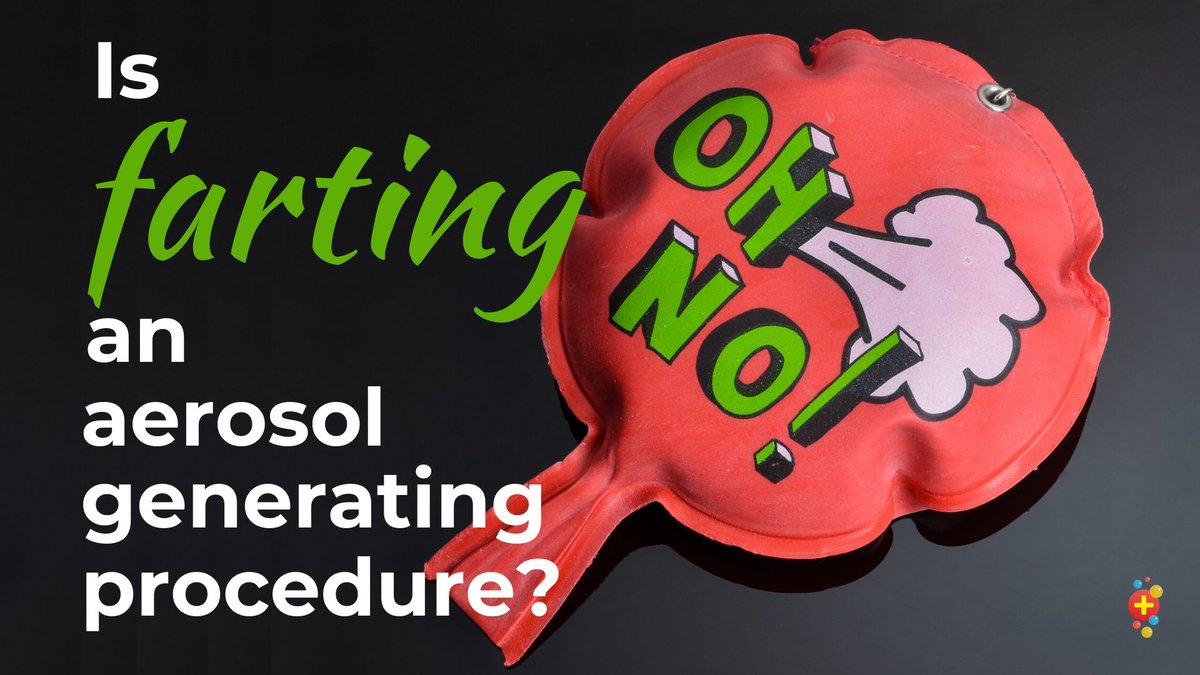 Is farting an aerosol-generating procedure? A tweetorial…