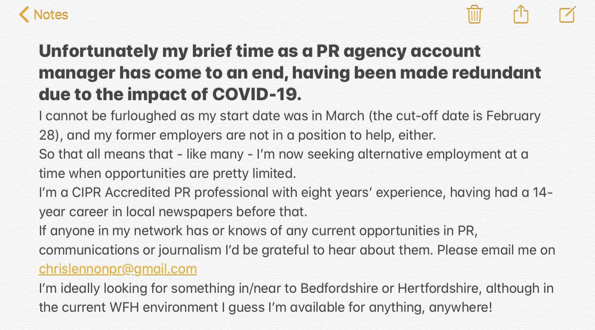 Sadly I've lost my job due to the impact of COVID-19.  If anyone knows of any opportunities in PR, communications or journalism I'd be grateful if you could read the attached and let me know...