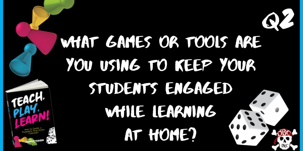 Q2 What games or tools are you using to keep your students engaged while learning at home? #tlap