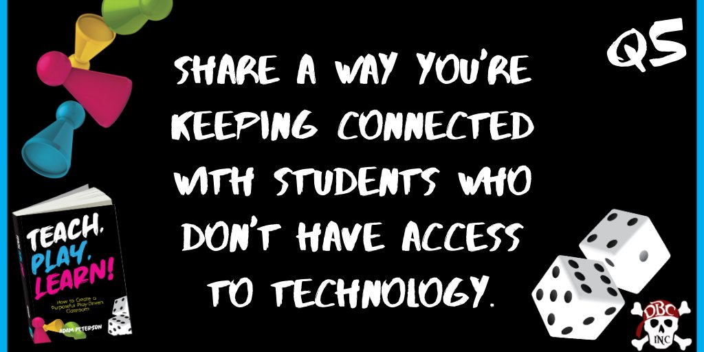 Q5 Share a way you're keeping connected with students who don't have access to technology. #tlap