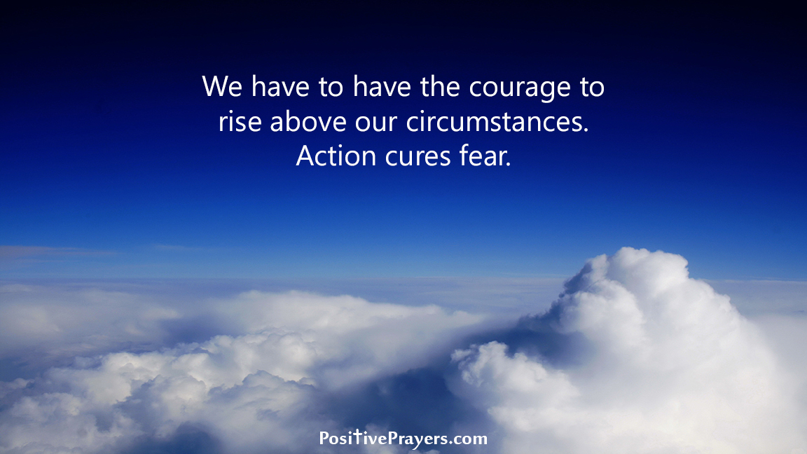 We have to have the courage to rise above our circumstances. Action cures fear.  #Action #Fear #Quotespic.twitter.com/UaXxtgz4PQ