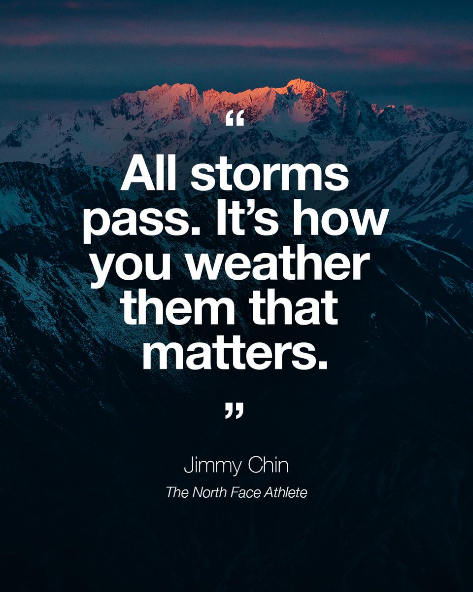 """All storms pass. It's how you weather them that matters."" — Jimmy Chin The North Face Athlete. bit.ly/2Vb9mf7"