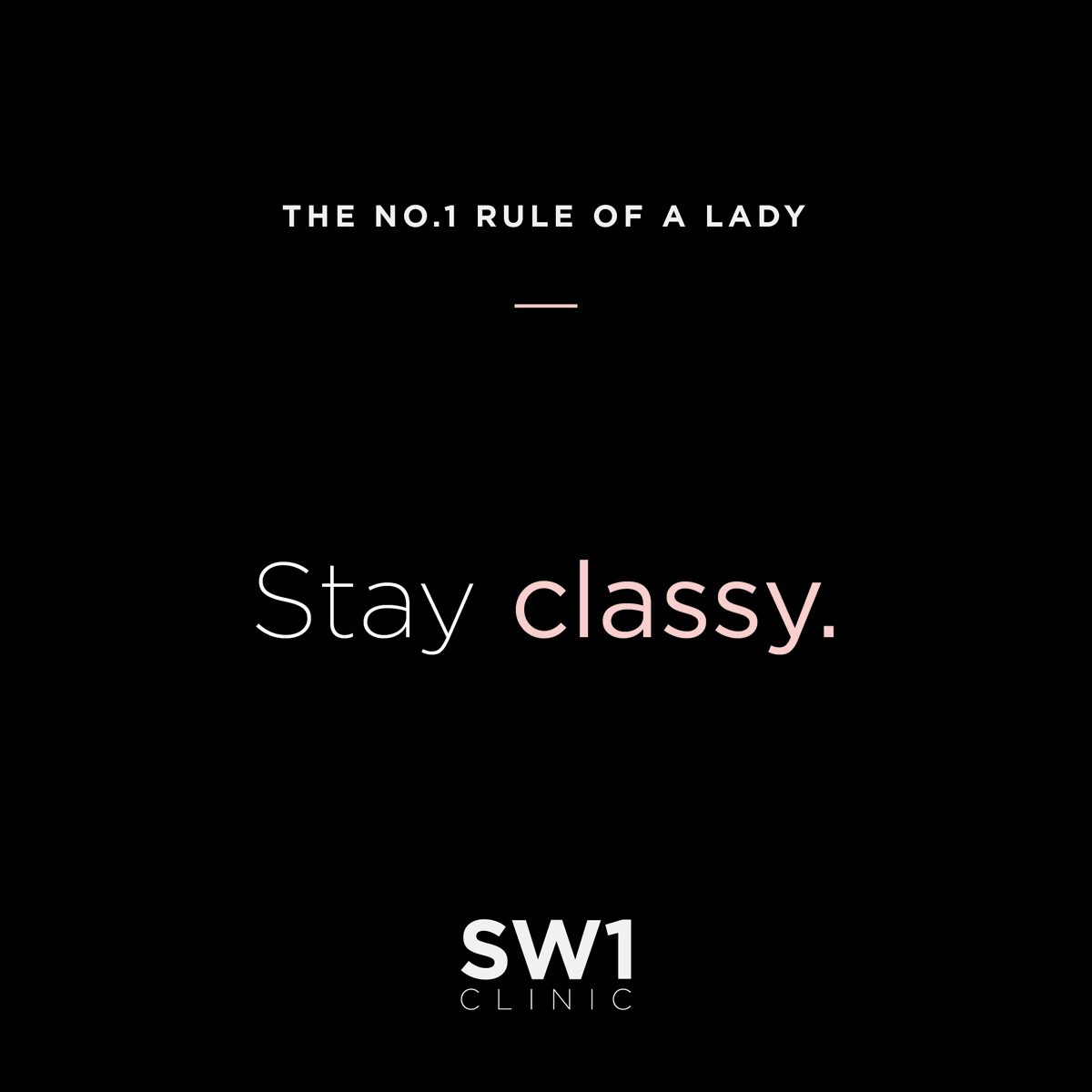 Stay classy, sassy, and a little bad assy.   #SW1clinic #LiveYourDream #AestheticClinicpic.twitter.com/WI1r4Vswyq