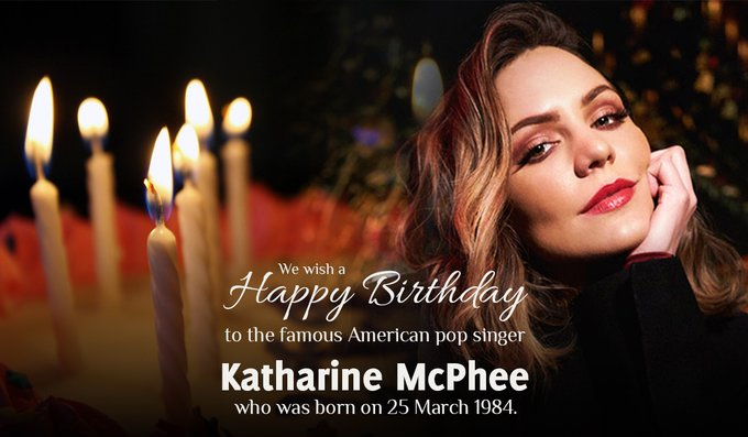 We wish a happy birthday to the famous American pop singer Katharine McPhee, who was born on 25 March 1984.