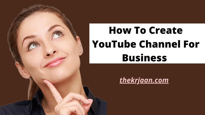 YouTube Channel For Business How To Create It #Utube